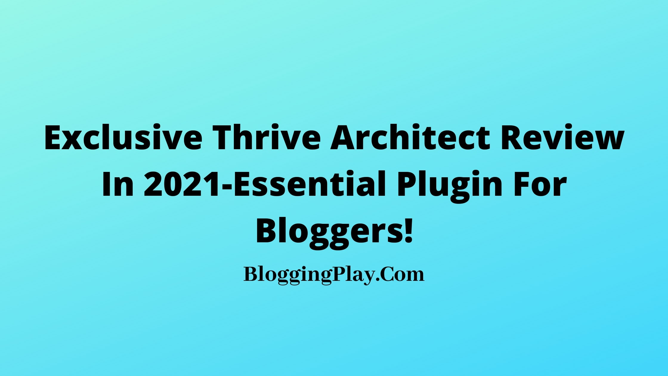 Thrive Architect Review in 2021