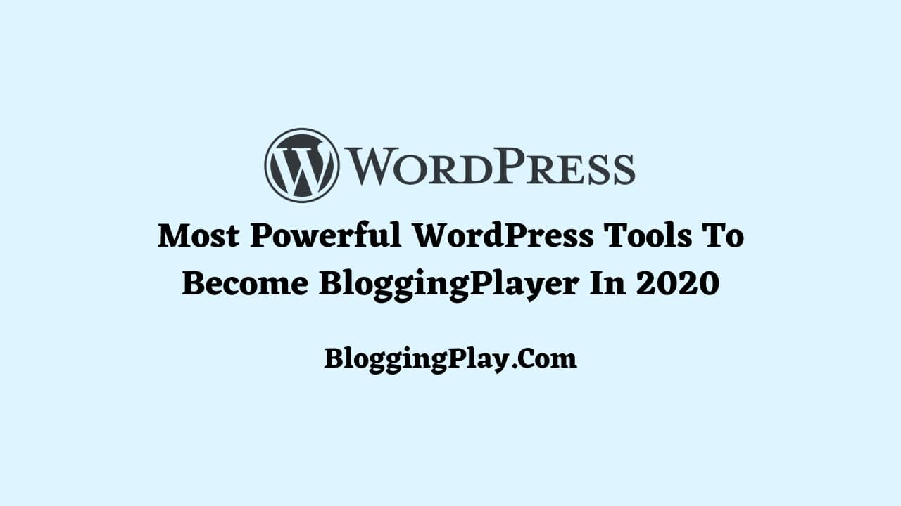 Most Powerful WordPress Tools