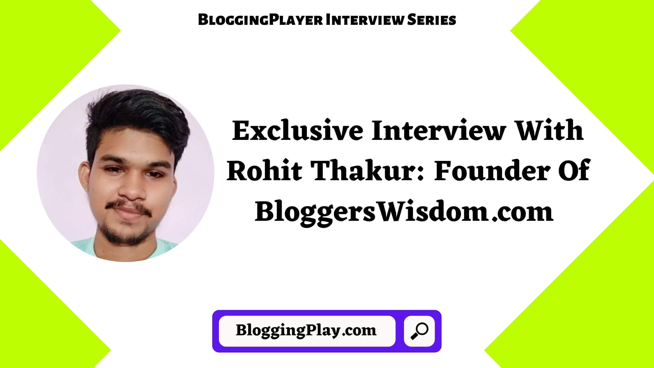 Exclusive Interview With Rohit Thakur